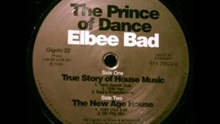 Elbee Bad (The Prince of Dance) True Story of House Music