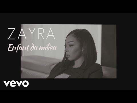 Youtube: Zayra – Enfant du milieu (Lyrics video)