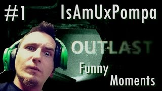 IsAmUxPompa Funny Moments - Outlast