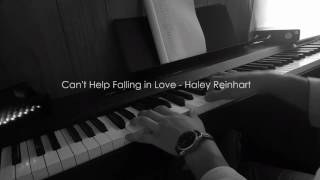 Can't Help Falling in Love - Haley Reinhart Piano Cover