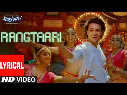 Rangtaari Lyrical | Loveyatri | Aayush...