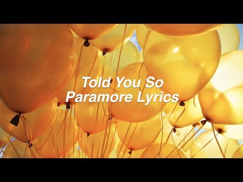 Told You So || Paramore Lyrics