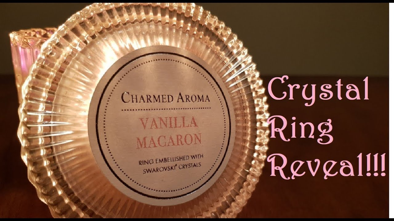 Charmed Aroma Vanilla Macaron swarovski crystal ring candle review and  reveal 9239034f56fa