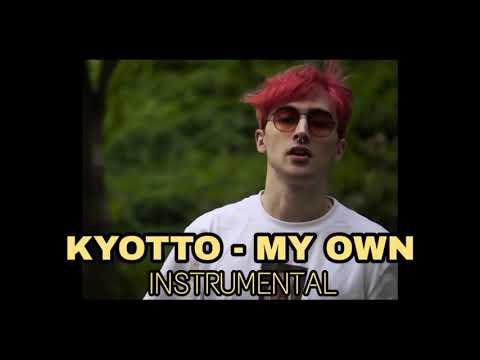 KYOTTO - MY OWN (INSTRUMENTAL + LETRA)