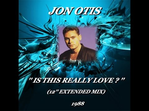 JON OTIS ''IS THIS REALLY LOVE'' (12'' EXTENDED MIX)(1988)