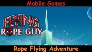 Flying Rope Guy  - Rope Flying Adventure - No spider man! - Android Gameplay Review