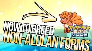 How to Breed Non-Alolan Regional Variant Pokemon in Sun and Moon | Austin John Plays