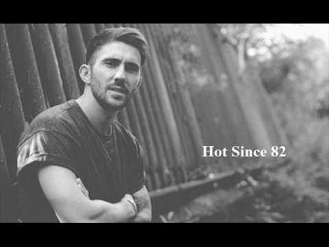 Hot Since 82 -  Summer 2017 Mix