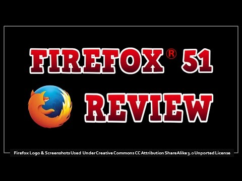 Firefox 51 Review 2017