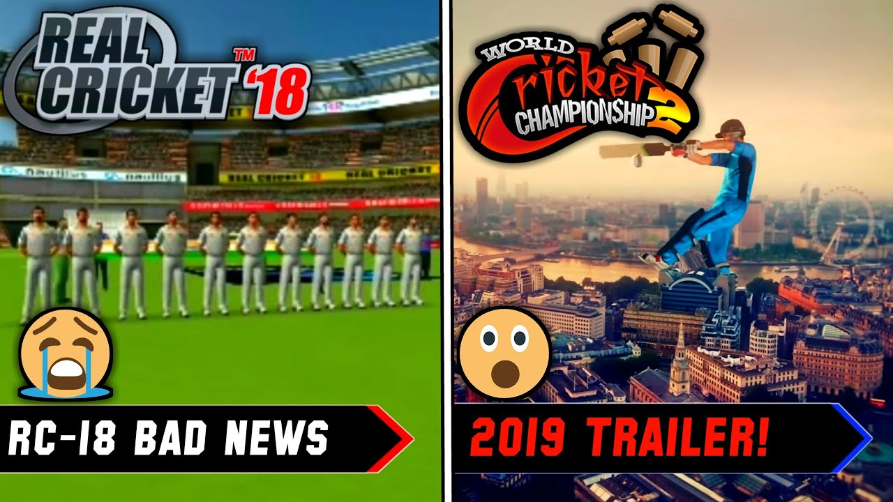 😭Real Cricket 18 Bad News || Wcc-2 2019 Update! Official Trailer Release  Date✌