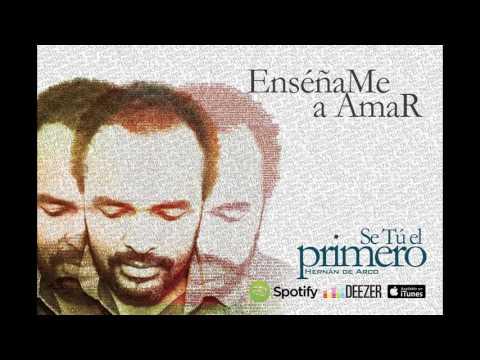 Hernán de Arco- Enseñame a Amar (Audio Oficial)