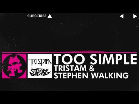[Drumstep] - Tristam & Stephen Walking - Too Simple [Monstercat Release]