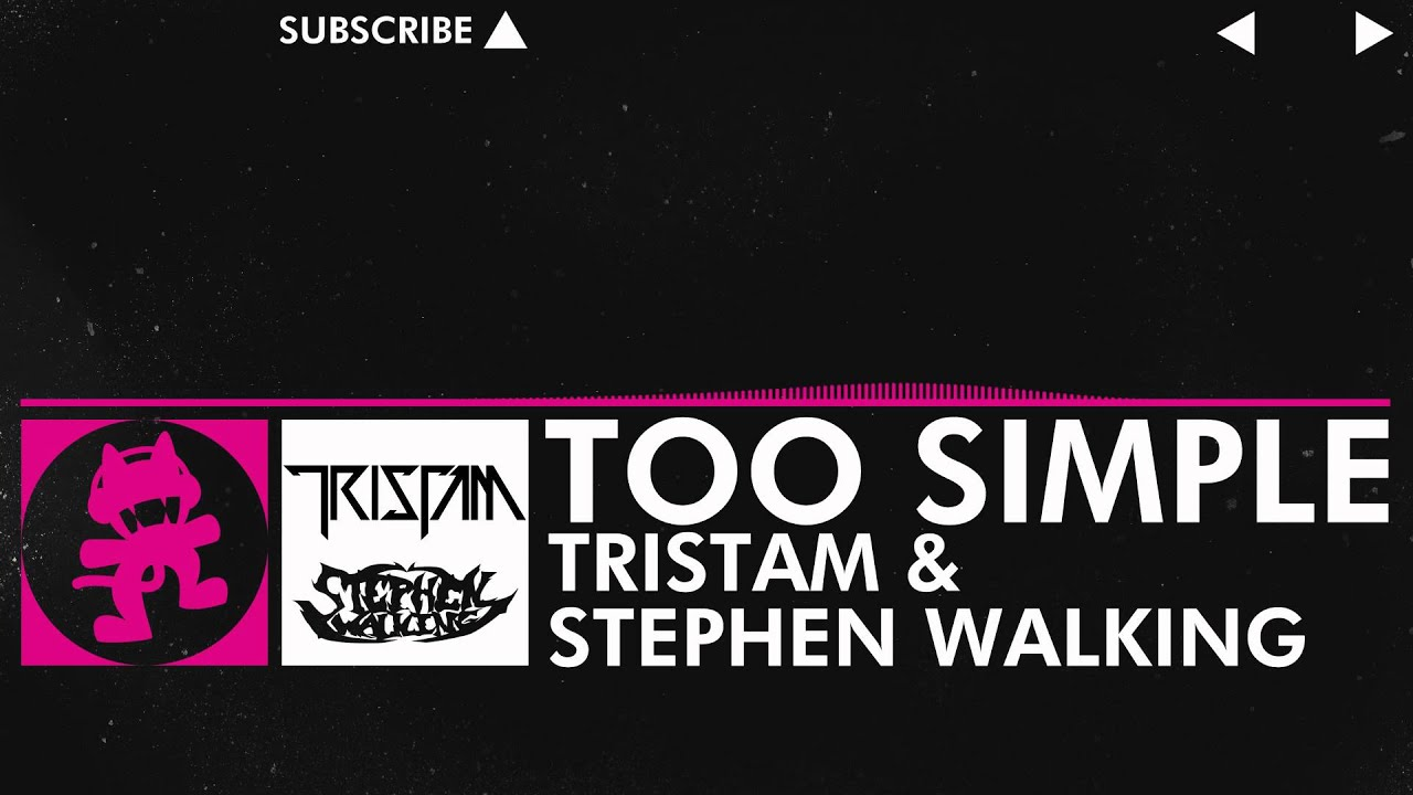 [Drumstep] - Tristam & Stephen Walking - Too Simple [Monstercat Release]