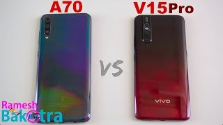 Samsung Galaxy A70 vs Vivo V15 Pro SpeedTest and Camera Comparison