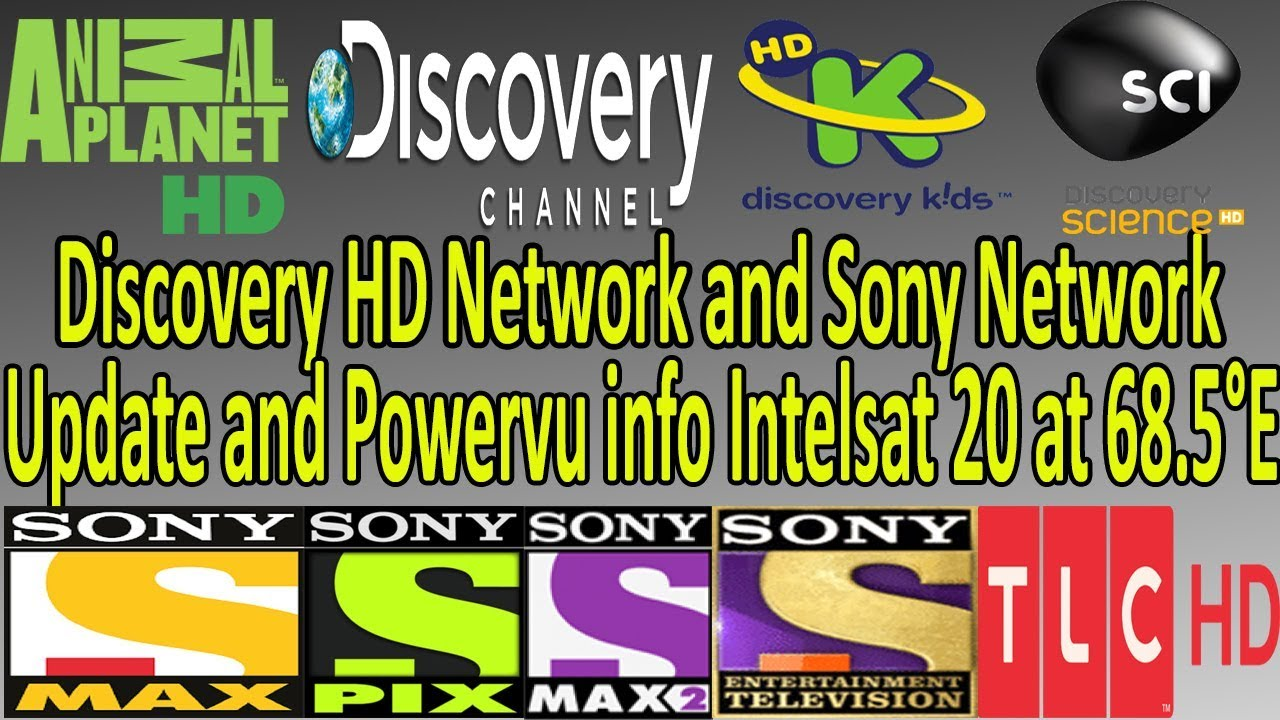 Discovery Network & Sony Network Powervu update Intelsat 20 at 68 5° 2018
