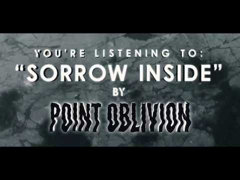 POINT OBLIVION - Sorrow Inside (Official Music Video)