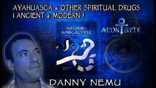 Ayahuasca and Other Spiritual Drugs (Ancient & Modern)