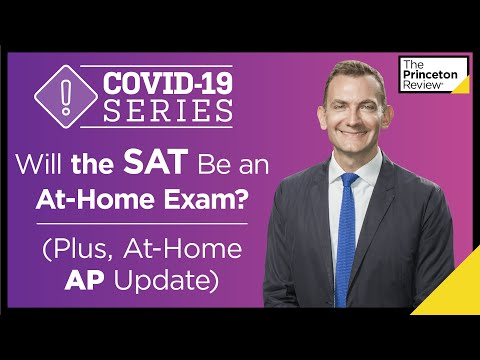 will-the-sat-be-an-at-home-exam?-plus,-at-home-ap-update-|-covid-19-series-|-the-princeton-review