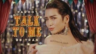 Talk To Me - Có Nên Dừng Lại [ Parody Teaser ] | BB Trần - Hài 2018