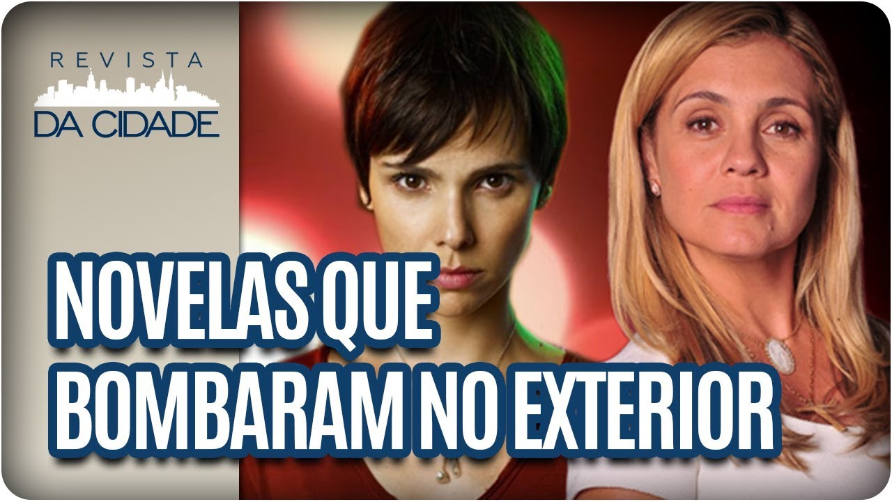 7369d6c787b Principais novelas que fizeram sucesso no Brasil e no Exterior - Revista da  Cidade (29 12 17)