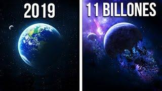 11 BILLONES DE AÑOS AL FUTURO EN 11 MINUTOS