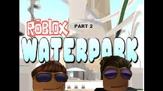 me and cooimperfectmarkjoke playing robloxian waterpark (Agian) part 2 (SCG Roblox)