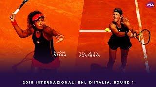 Naomi Osaka vs. Victoria Azarenka | 2018 Internazionali BNL d'Italia First Round | WTA Highlights