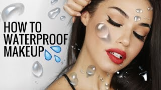 HOW TO WATERPROOF MAKEUP And Make It Last for Hours!!!