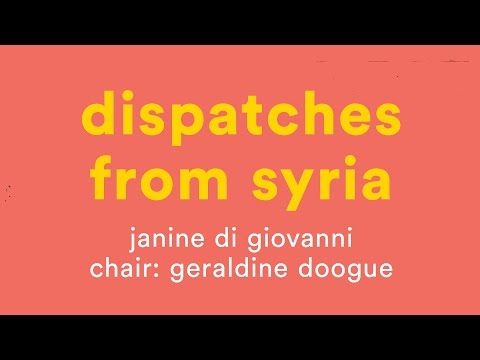 Dispatches from Syria: Janine di Giovanni, All About Women 2017