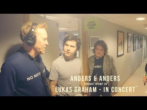 """Lukas Graham - in concert"" - vodcast #26 - Anders & Anders"