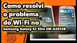 Como resolvi o problema do Wi-Fi no Samsung Galaxy S3 Slim SM-G3812B #Vídeo