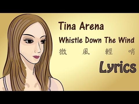 Tina Arena - Whistle Down The Wind 微風輕哨【Lyrics】