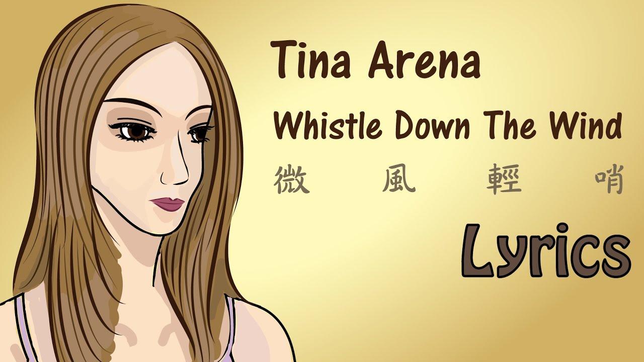 tina-arena-whistle-down-the-wind-wei-feng-qing-shao-lyrics-hsu-x-hsu-dao-dao-xu-xu