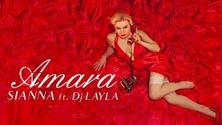 Descarca SIANNA - AMARA ft. Dj Layla (Original Radio Edit)