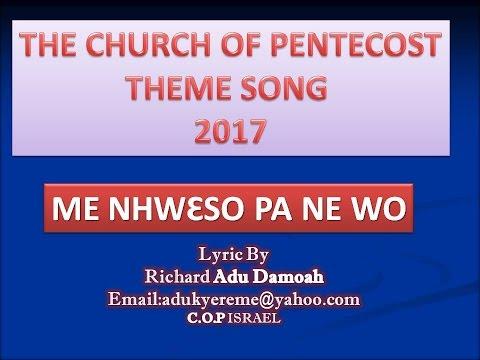 2017 CHURCH OF PENTECOST THEME SONG LYRICS - ME NHWƐSO PA NE WO
