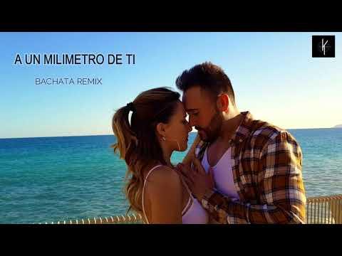 A Un Milímetro De Ti - (Bachata Remix By Dj Khalid)