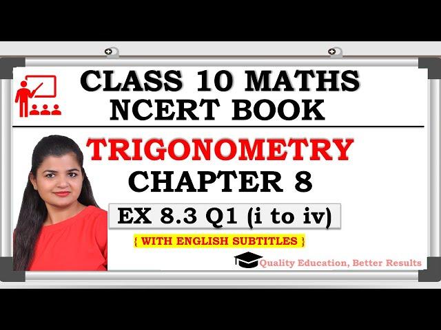 Class 10 Trigonometry Exercise 8.3 Question 1 (i, ii, iii, iv) | CBSE | NCERT BOOK