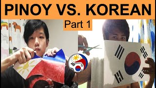 "Philippines vs Korea || Ganito gumanti ang Pinoy || ""Hi Philippines, I'm Korean"" Part 1"