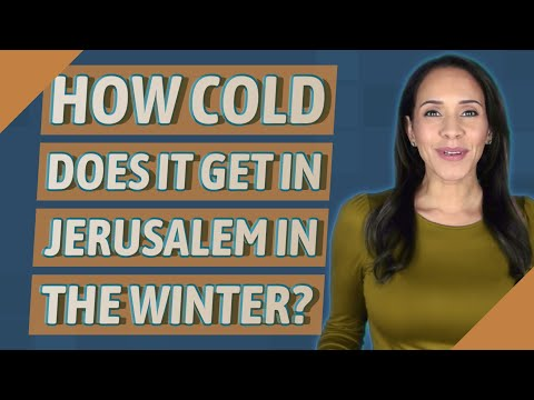 How Cold Does It Get In Jerusalem In The Winter?
