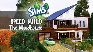 The Sims 3 - Speed Build - The Woodhouse