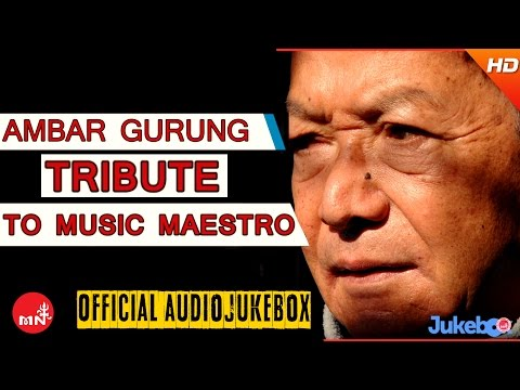 Shree Ambar Gurung | Nepali All Time Hit Songs Collection | Jukebox