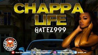Gatez999 - Chappa Life [Chop City Riddim] May 2020