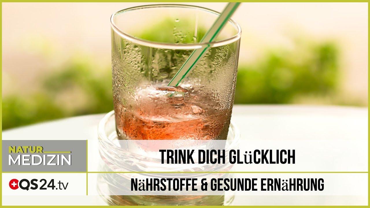 Trink Dich glücklich | Naturmedizin | QS24 28.11.2019