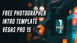 FREE PHOTOGRAPHER INTRO | VEGAS PRO 15 | SV FX