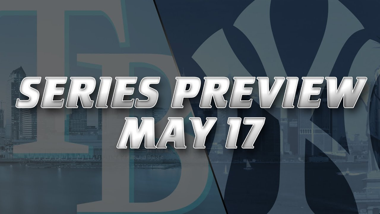 New York Yankees vs. Tampa Bay Rays: Series Preview