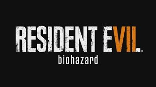 Resident Evil 7 [HD] 1080p VERY HIGH GRAPHIC