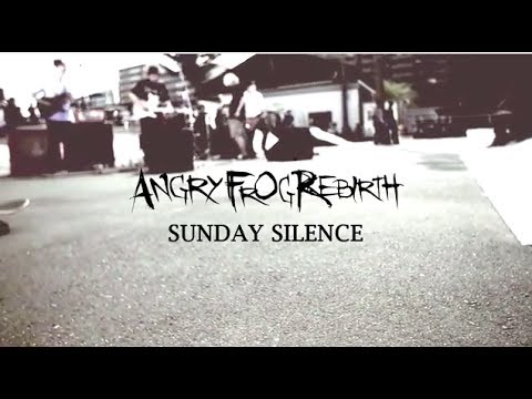 ANGRY FROG REBIRTH - SUNDAY SILENCE music