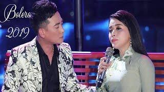 LK Bolero 2019 Hay Nhất - Song Ca Gì Mà Hay Thế - Nhạc Vàng Bolero Hay Mới Nhất 2019