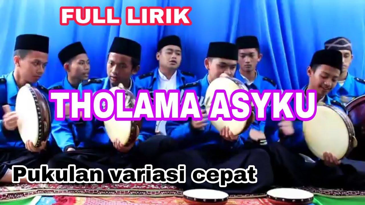 THOLAMA ASYKU || Full lirik bahasa indonesia