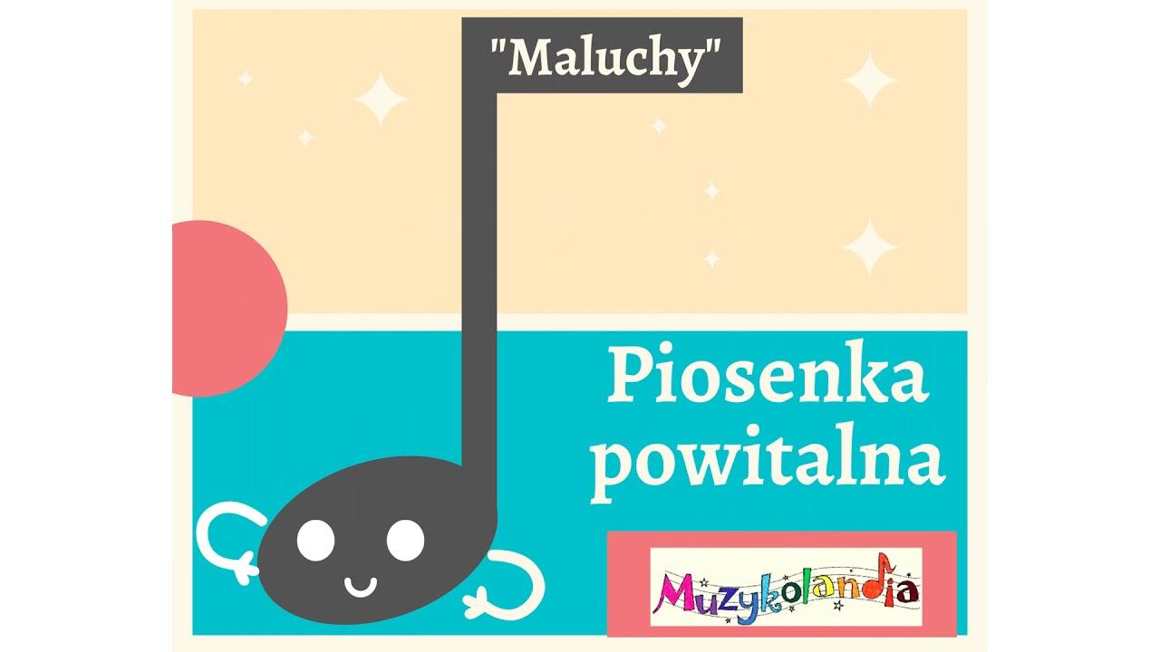 """Download Piosenka powitalna """"Maluszkowe dzień dobry"""" (Maluszki), sł. i muz. A. Szymanowska"""